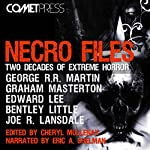 Necro Files: Two Decades of Extreme Horror | Edward Lee,Wrath James White,Bentley Little,Graham Masterton,George R. R. Martin,Joe R. Lansdale,Charlee Jacob