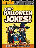 Jokes for Kids: 300+ Halloween Jokes (Funny Halloween Joke Book): Funny Halloween Jokes - Kids Jokes - Jokes for Kids - Halloween Joke Book (Funny Jokes for Kids)