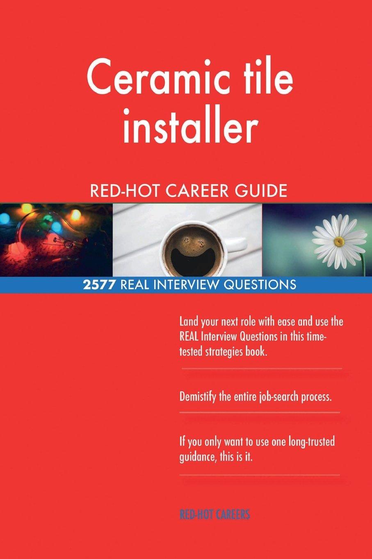 Ceramic tile installer RED-HOT Career Guide