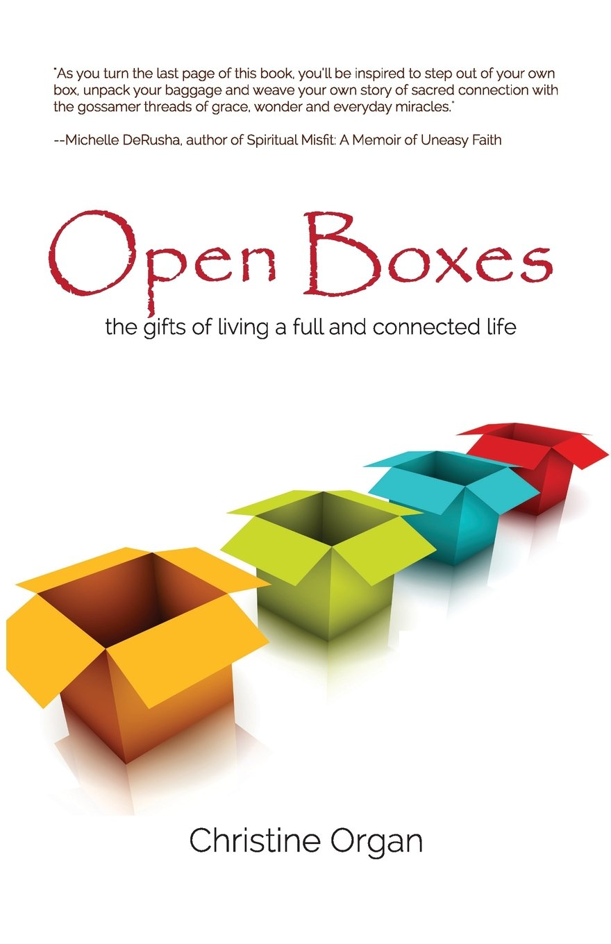 Open Boxes the gifts of living a full and connected life pdf