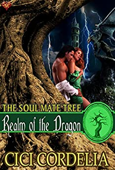 Realm of the Dragon (The Soul Mate Tree Book 1) by [Cordelia, CiCi]