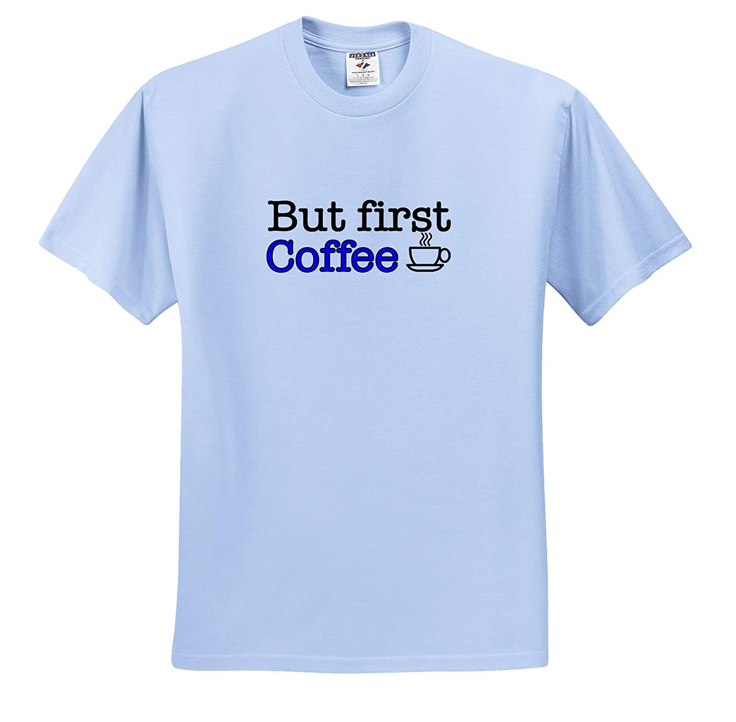 Funny Sayings 3dRose EvaDane But First Coffee Blue T-Shirts