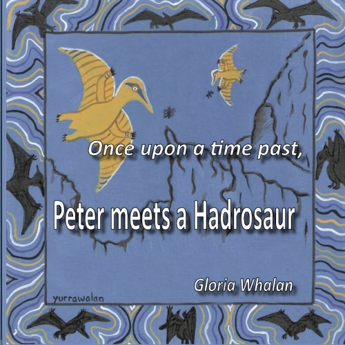 Download Once upon a time past, Peter meets a Hadrosaur (Volume 2) ebook