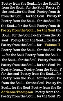 Poetry from the Soul... for the Soul: Volume II by [Thompson, Adrienne]