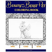 Beauty and the beast pet coloring book: Adult coloring book grey scale animal pet flower nature