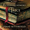 El cuento número trece [The Thirteenth Tale] Audiobook by Diane Setterfield Narrated by Mª Luisa Solá, Esther Solans