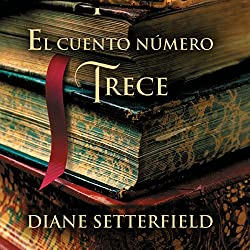 El cuento número trece [The Thirteenth Tale]