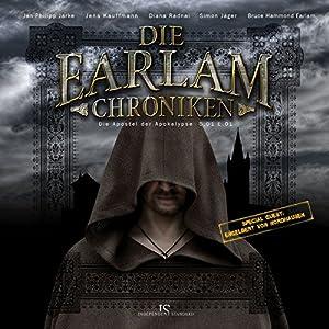 Die Apostel der Apokalypse (Earlam-Chroniken Staffel 1) Hörspiel