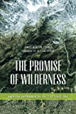 The Promise of Wilderness, James Morton Turner, 0295993308