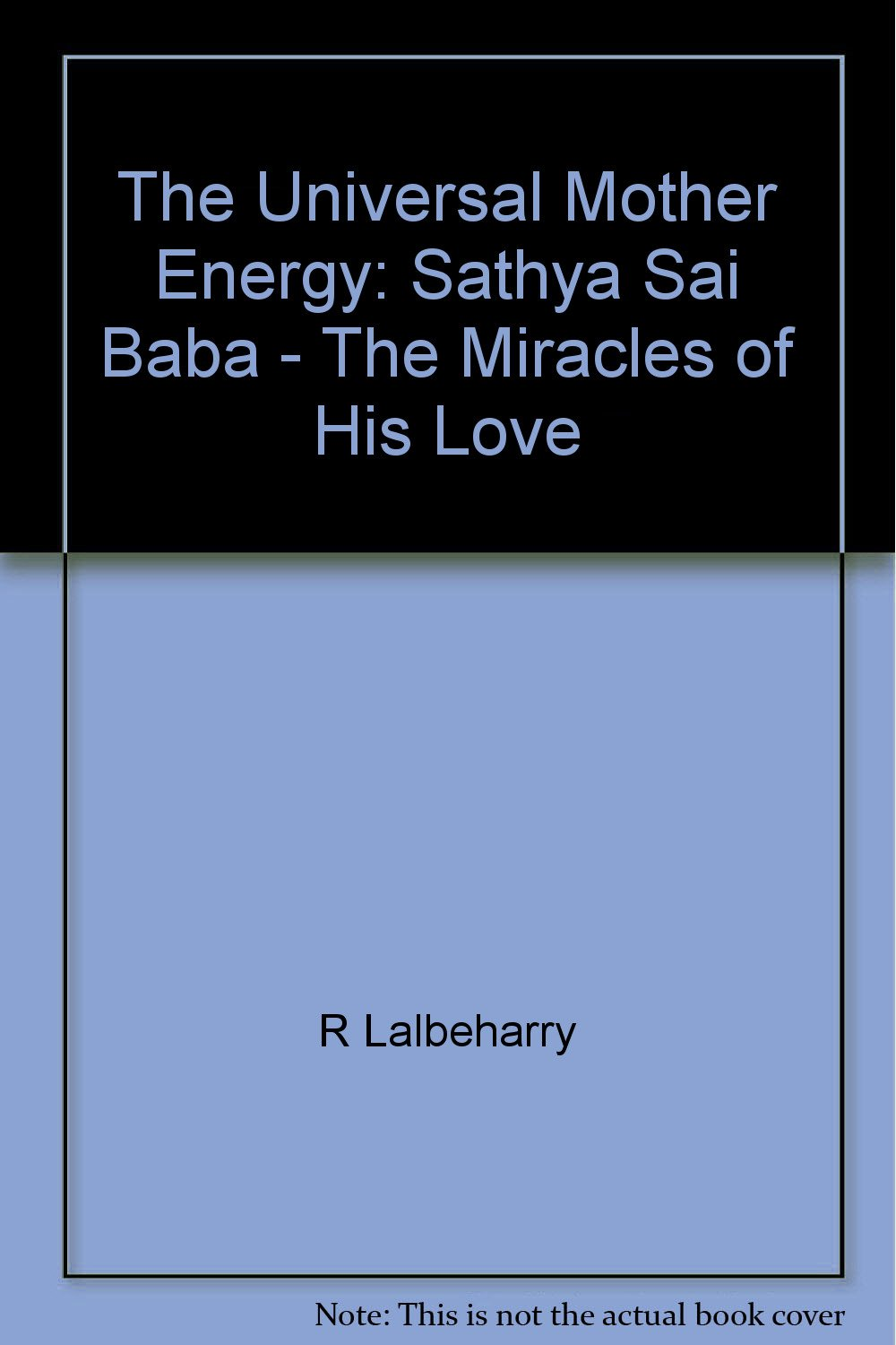 The Universal Mother Energy: Sathya Sai Baba - The Miracles