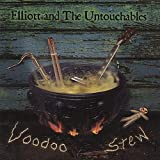 Voodoo Stew by Elliott And The Untouchables (2007-07-17)