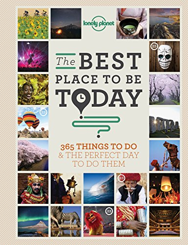 Best Places (The Best Place to be Today: 365 Things to do & the Perfect Day to do Them (Lonely Planet))