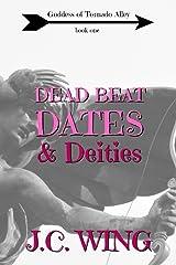 Dead Beat Dates & Deities (Goddess of Tornado Alley) (Volume 1) Paperback