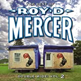 The Best of Roy D. Mercer: Double Wide Vol. 2