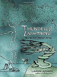 Thunder & Lightning: Weather Past, Present, Future by Lauren Redniss (2015-10-27)