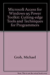 Microsoft Access for Windows 95 Power Toolkit: Cutting-Edge Tools & Techniques for Programmers Paperback