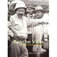 Pancho Villa la construcción del mito