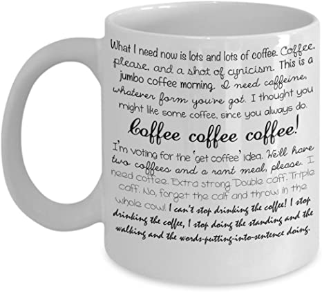Coffee Coffee Coffee Quote W By Trinkets & Novelty