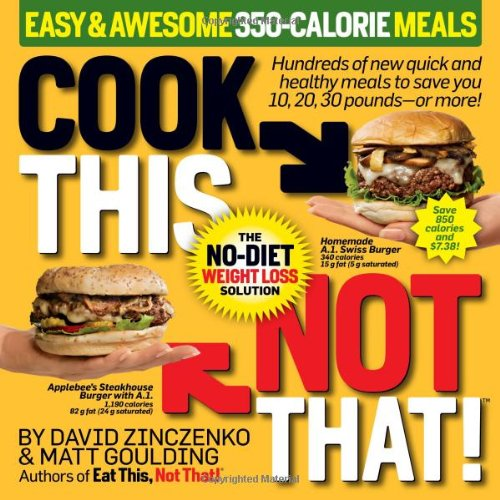 Download Cook This, Not That! Easy & Awesome 350-Calorie Meals ebook