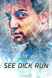 See Dick Run, Debra Lee, 1494730820