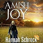 Amish Joy: Amish Romance   Hannah Schrock