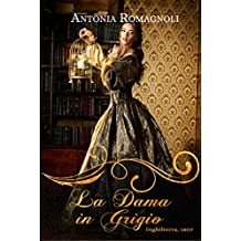 La dama in grigio (Ghost Ladies Vol. 1) (Italian Edition)