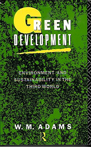 Green Development: Environment and Sustainability in the Third World (Routledge Natural Environment Problems and Managem