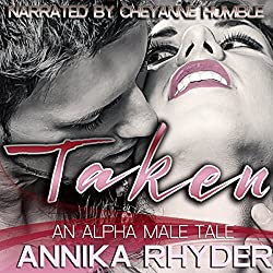 Taken: An Alpha Male Tale