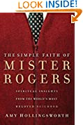 #3: The Simple Faith of Mister Rogers: Spiritual Insights from the World's Most Beloved Neighbor