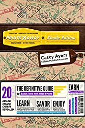 PointsAway: The Definitive Guide To Budget Travel With Miles & Points (English Edition)