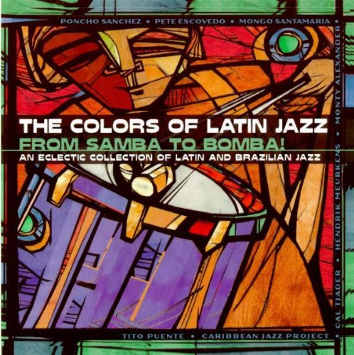 Jazz Colours - The Colors Of Latin Jazz: From Samba To Bomba!