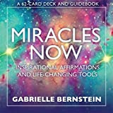 Miracles Now: Inspirational Affirmations and Life-Changing Tools