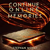 Memories: Continue Online, Book 1 | Stephan Morse