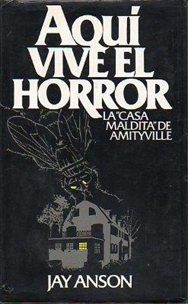 Aquí Vive El Horror. La Casa Maldita De Amityville: Amazon.es: Jay Anson: Libros
