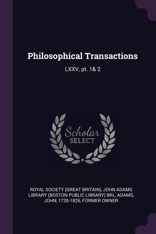 Philosophical Transactions: LXXV, pt. 1& 2 pdf