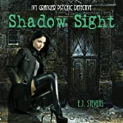 Shadow Sight: Ivy Granger, Psychic Detective Series | E. J. Stevens