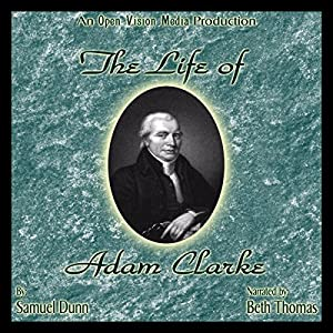 The Life of Adam Clarke Audiobook