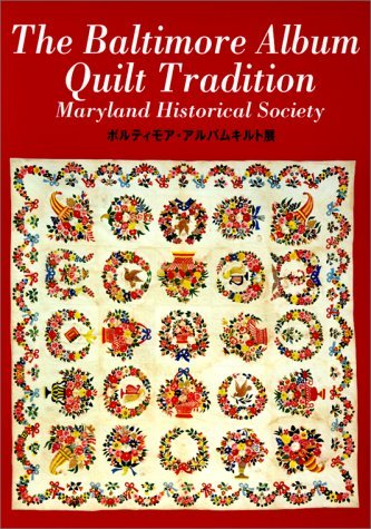 The Baltimore Album Quilt Tradition by Nancy E. Davis (2000-07-02)