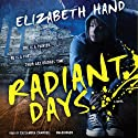 Radiant Days: A Novel Audiobook by Elizabeth Hand Narrated by Cassandra Campbell