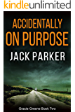 Accidentally On Purpose (Gracie Greene Book 2)