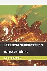 Chemistry Workbook (Semester 2): Honeycutt Science Paperback