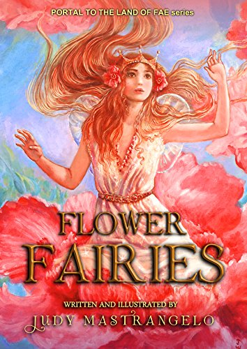 Flower Fairies (PORTAL TO THE LAND OF FAE Book 2) by [Mastrangelo, Judy]