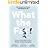 What the Fast! (Wha the Fat? Book 3)