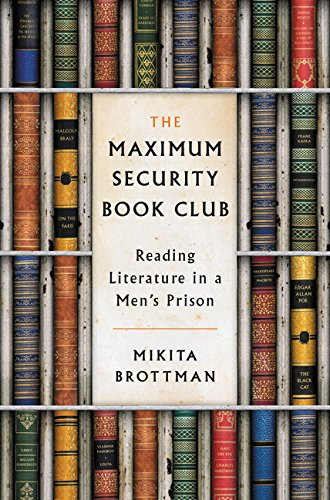 The Maximum Security Book Club: Reading Literature in a Men's Prison (Most High Security Prison In The World)