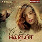 The Wandering Harlot: The Marie Series, Book 1 | Iny Lorentz,Lee Chadeayne (translator)