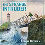The Strange Intruder (Adventure Library) | Arthur Catherall