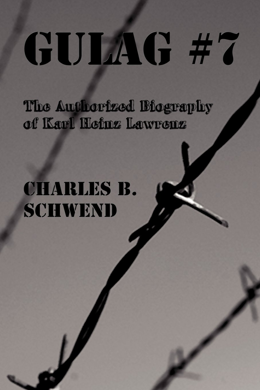 Gulag #7: The Authorized Biography of Karl Heinz Lawrenz PDF