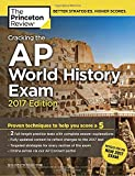 Cracking the AP World History Exam, 2017 Edition: Proven Techniques to Help You Score a 5 (College Test Preparation)