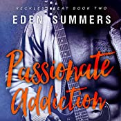 Passionate Addiction: Reckless Beat, Book 2 | Eden Summers