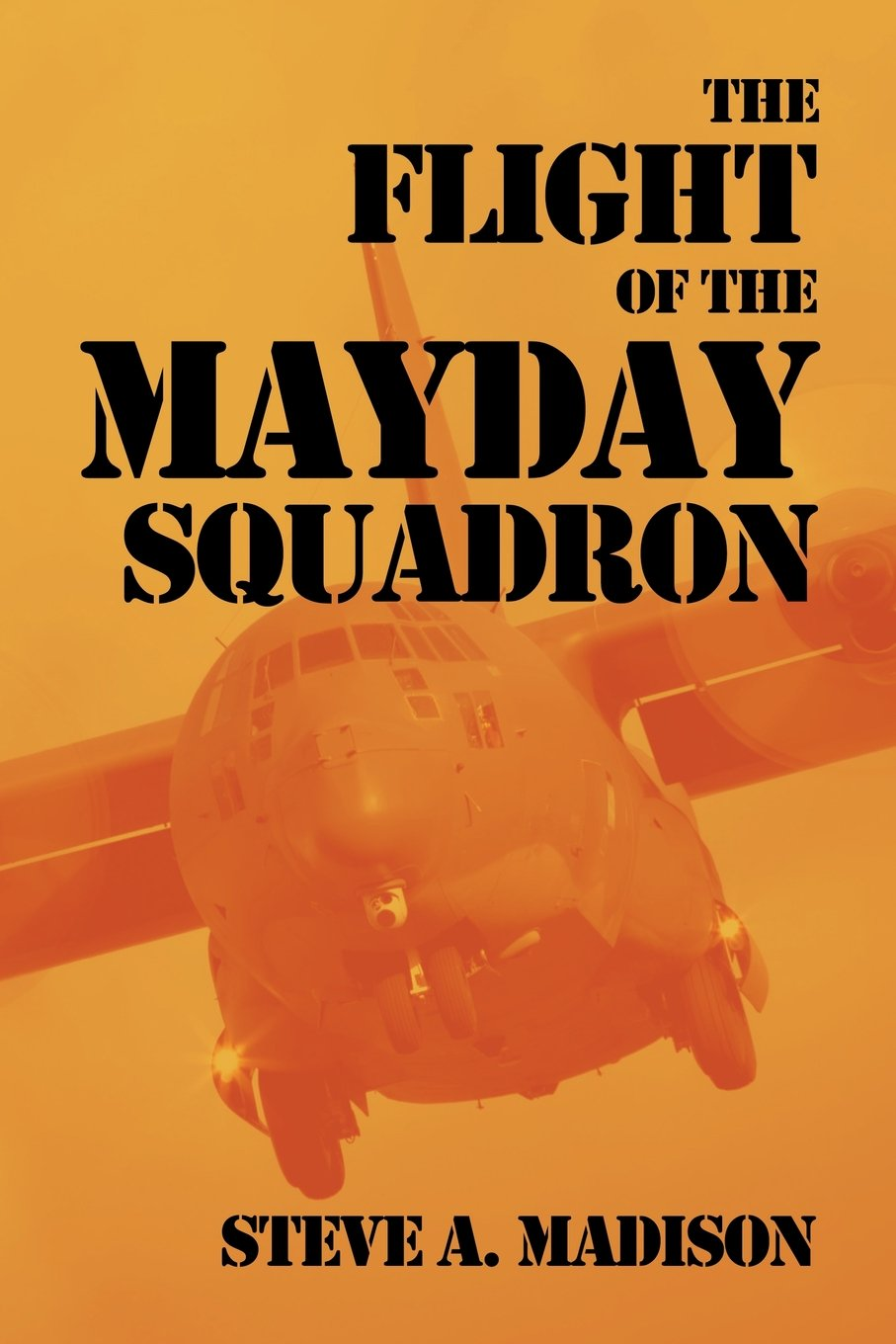 Download The Flight of the Mayday Squadron: An American Mythology (The Mayday Trilogy) (Volume 1) ebook